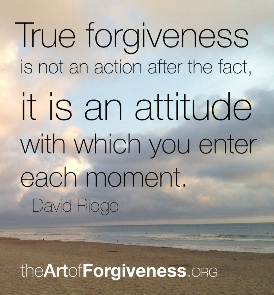 True Forgiveness Is Not An Action After The Fact