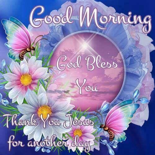 Good Morning God Bless You Morning Good Morning Morning Quotes Good