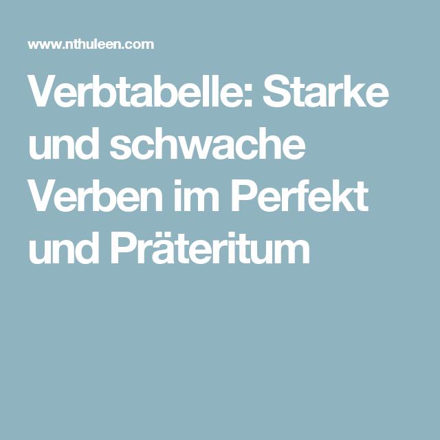 Verbtabelle: Starke und schwache Verben im Perfekt und Präteritum ...