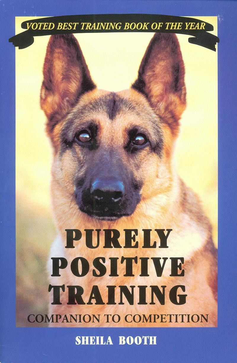Purely Positive Training Companion To Competition By Sheila