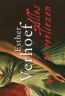 // Esther Verhoef - Alles te verliezen // Een gelukkig getrouwde vrouw woont met haar man en hun twee dochtertjes in een gerestaureerde hoeve. Het leven lacht hen toe, totdat haar verborgen verleden plots uit het niets opduikt.