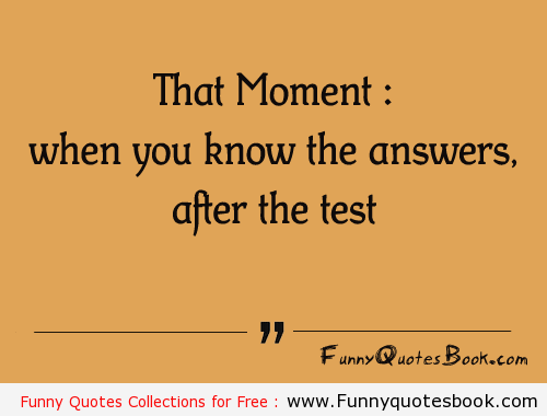 Funny Test Quotes Quotesgram Inspiration And Pick Me Ups Funny