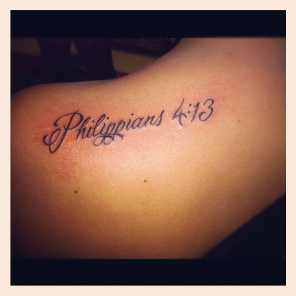 shoulder tattoo philippians 4 13 shut it down pinterest shoulder tattoo tattoo. Black Bedroom Furniture Sets. Home Design Ideas