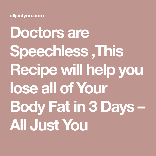 Doctors are Speechless ,This Recipe will help you lose all of Your Body Fat in 3 Days – All Just You