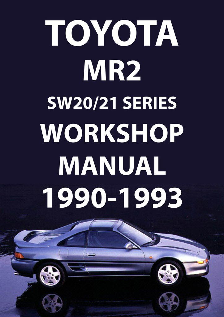 toyota mr2 mark 2 1990 1993 workshop manual toyota car manuals rh pinterest com Toyota Supra Pontiac Fiero