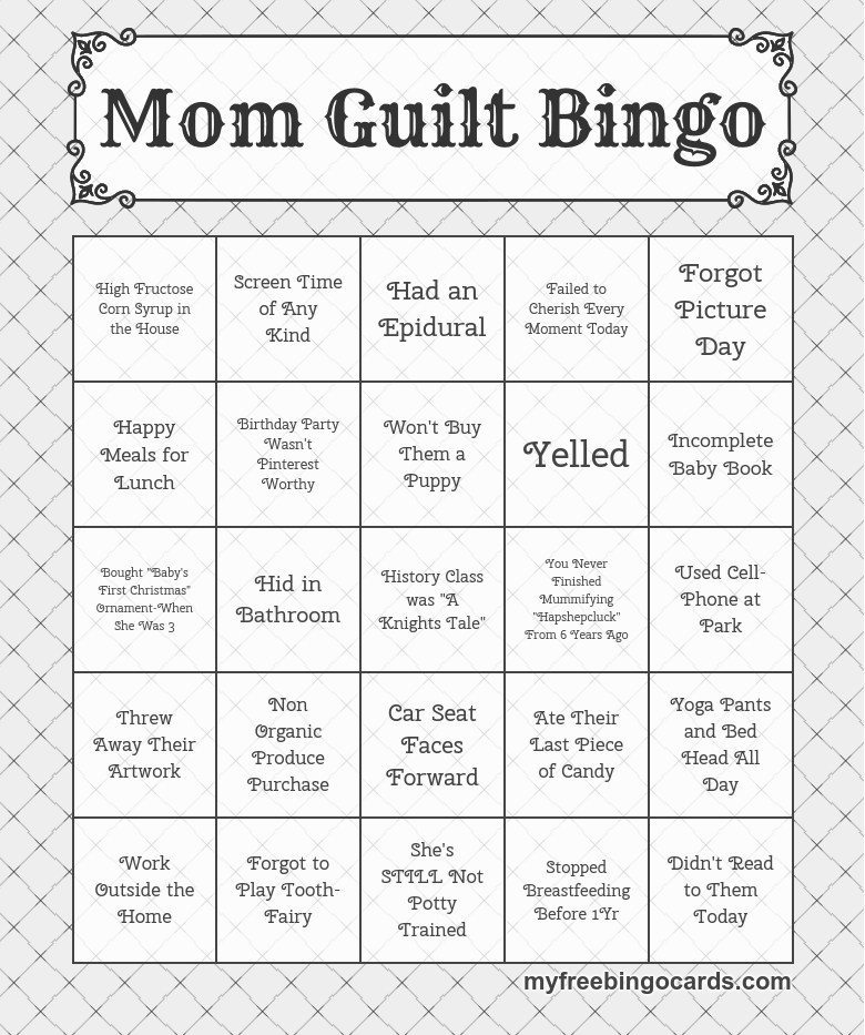 Play Mom Guilt Bingo on your mobile or tablet. Also look out for new ...
