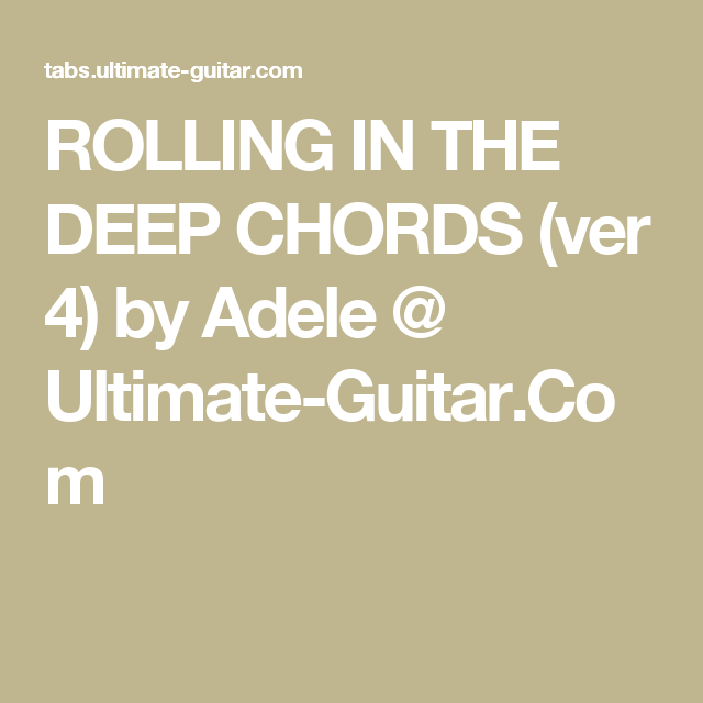 Rolling In The Deep Chords Ver 4 By Adele Ultimate Guitar