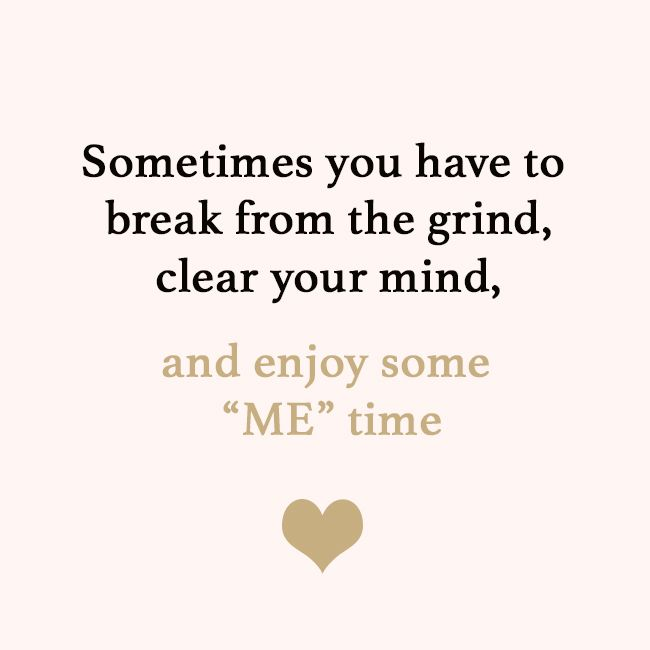 Me Time Quotes Parenting Tips To Getting That 'Me Time' (You'll Go Insane If You  Me Time Quotes