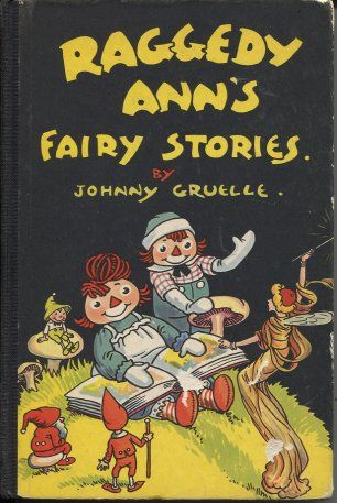 Raggedy Anns Fairy Stories By Johnny Gruelle 1928 Also Published