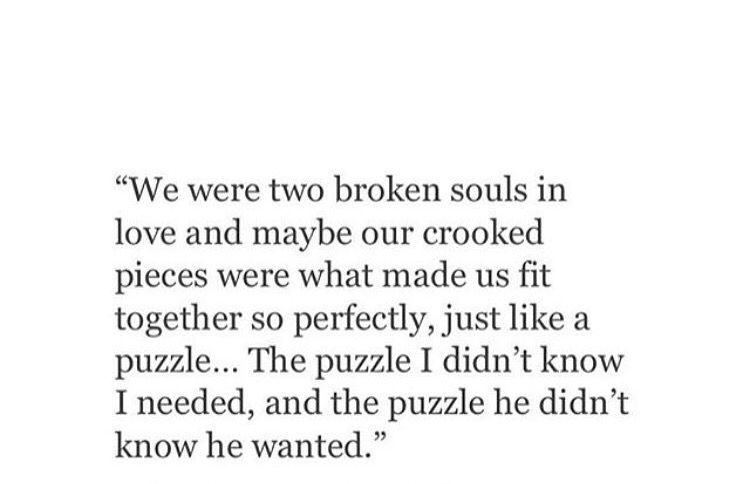 We we\'re two broken souls in love | Broken soul, Soul quotes ...