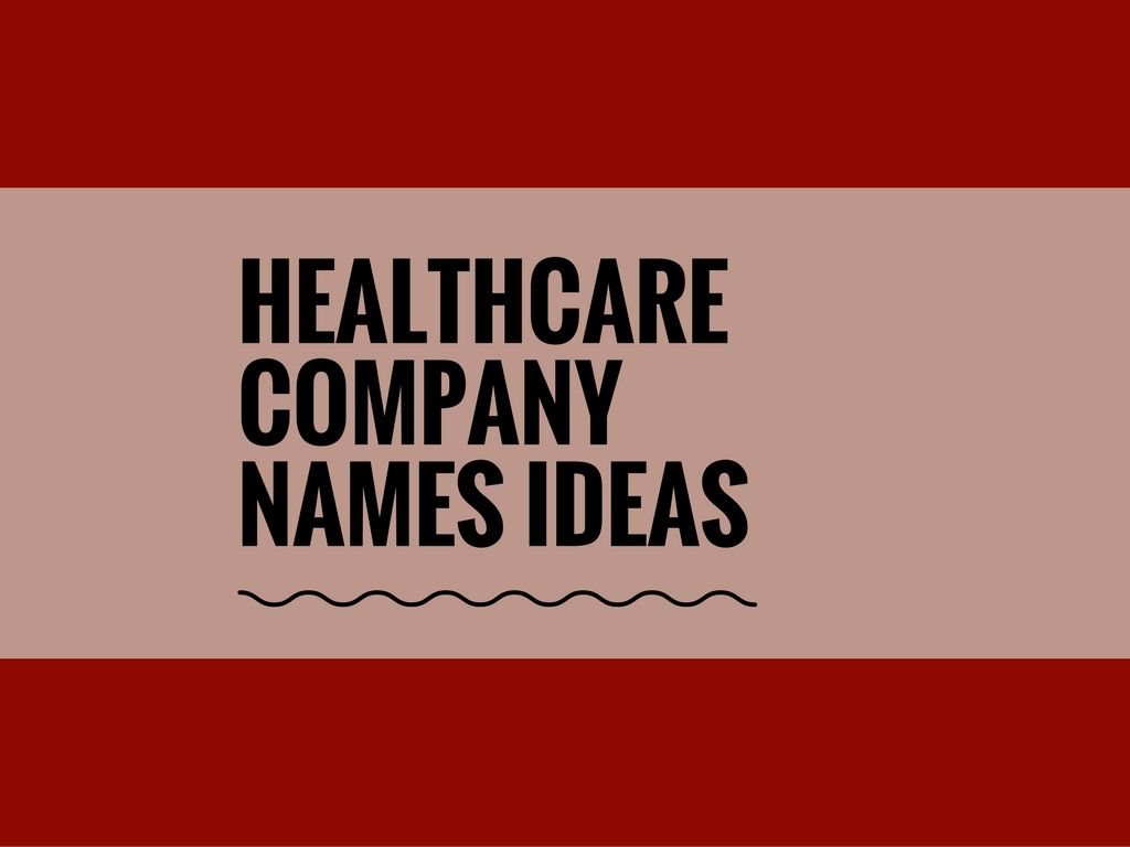 380 Best Healthcare Company Name Ideas Ever Healthcare