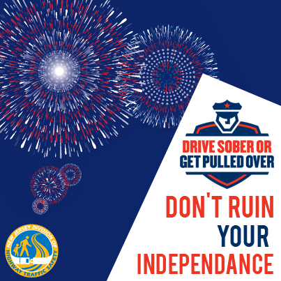 Don't ruin your independence! Drive sober or get pulled
