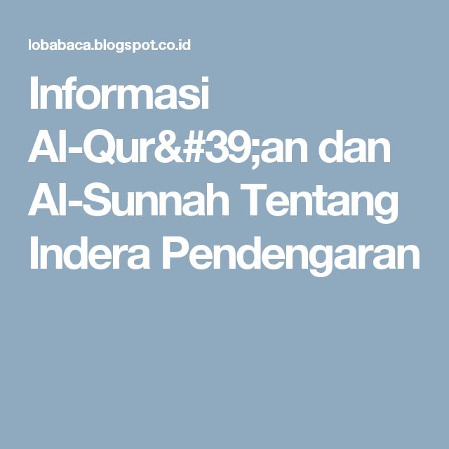 Informasi Al-Qur'an dan Al-Sunnah Tentang Indera Pendengaran