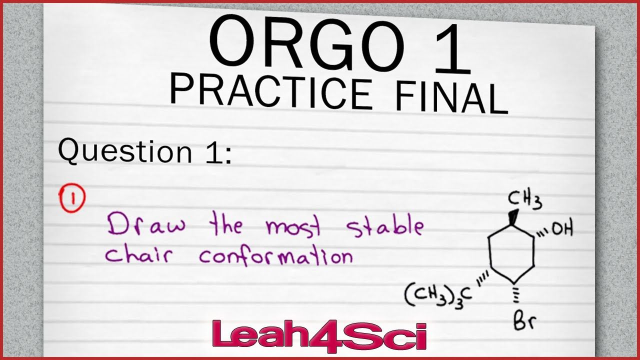 Orgo 1 Practice Final Exam Q1 Chair Conformation Stability Organic Chemistry Chemistry Exam