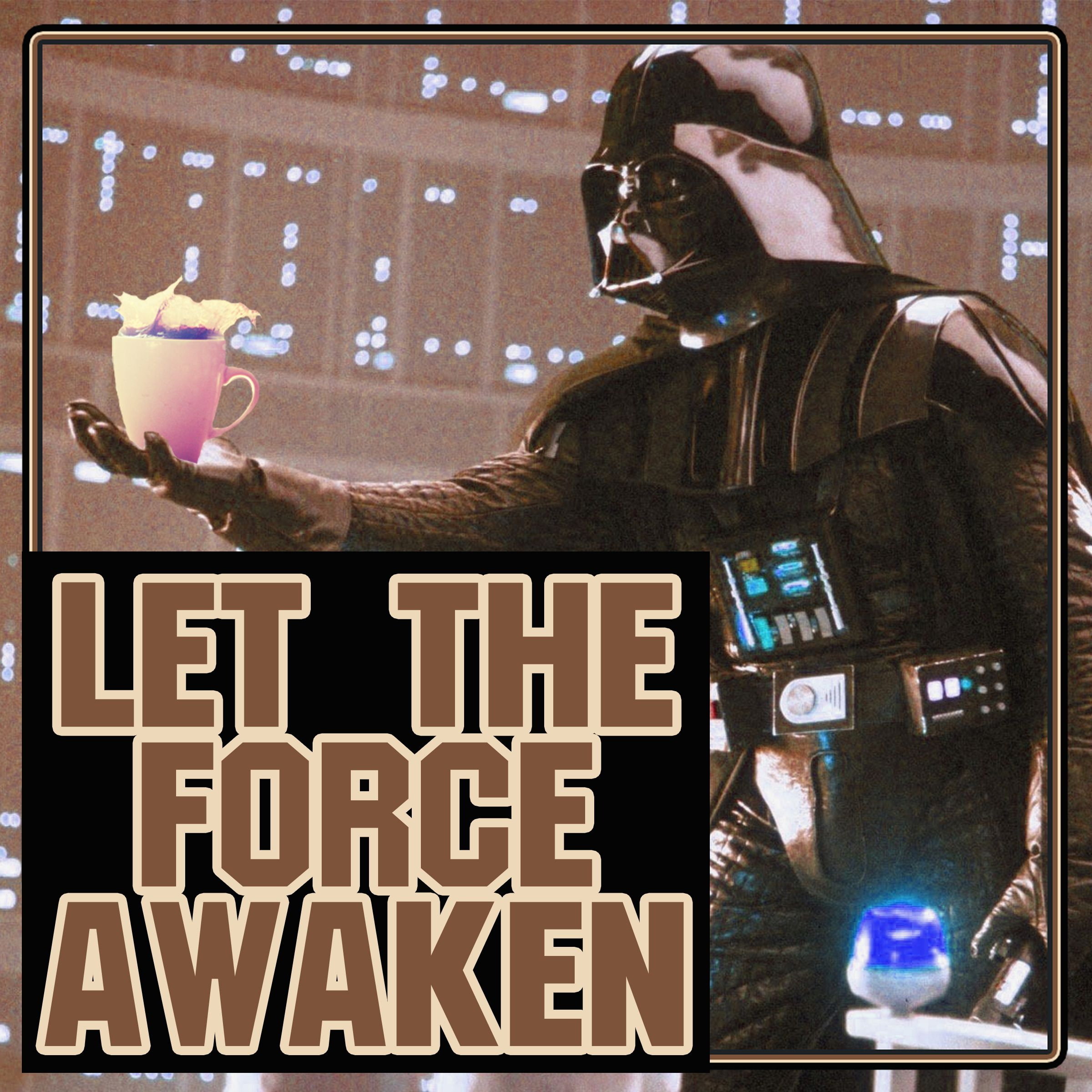 Let The Force Awaken Starwarsmemes Starwars Theforceawakens Darthvader Vader Coffee Morningperson Coffeemem Star Wars Humor Star Wars Memes Darth Vadar