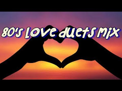Our Best 80 S Love Duets Mix Love Song Quotes Best Love Songs Inspirational Quotes