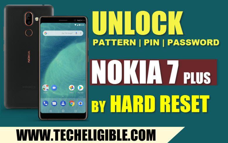 How To Unlock Pattern Nokia 7 Plus Ta 1046 By Hard Reset Nokia