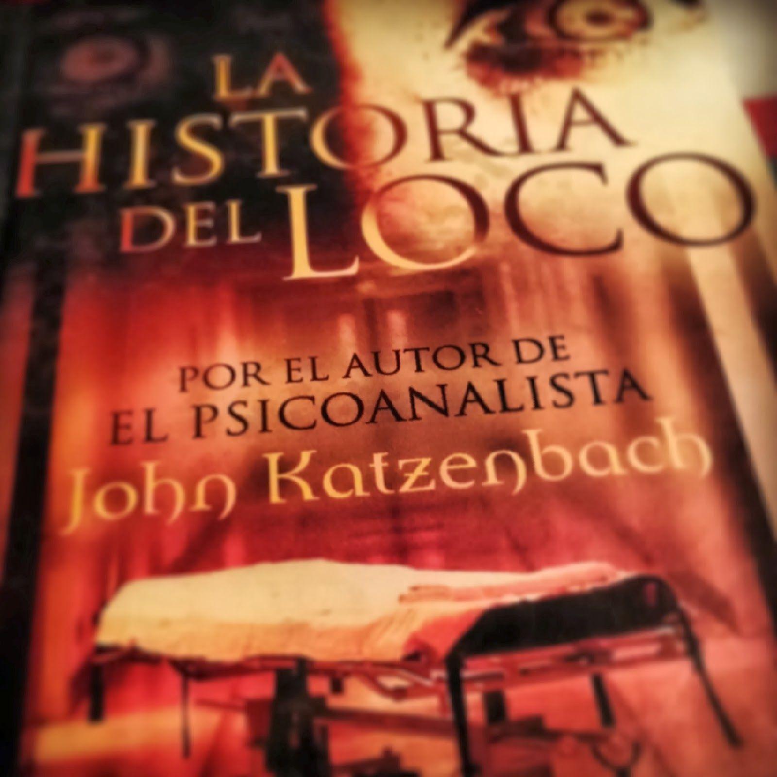 La Historia Del Loco Historia Loca Blog De Libros