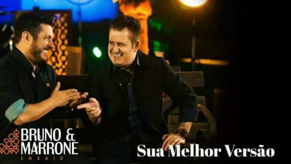 Sua Melhor Versao Bruno E Marrone Musica Bruno E Marrone