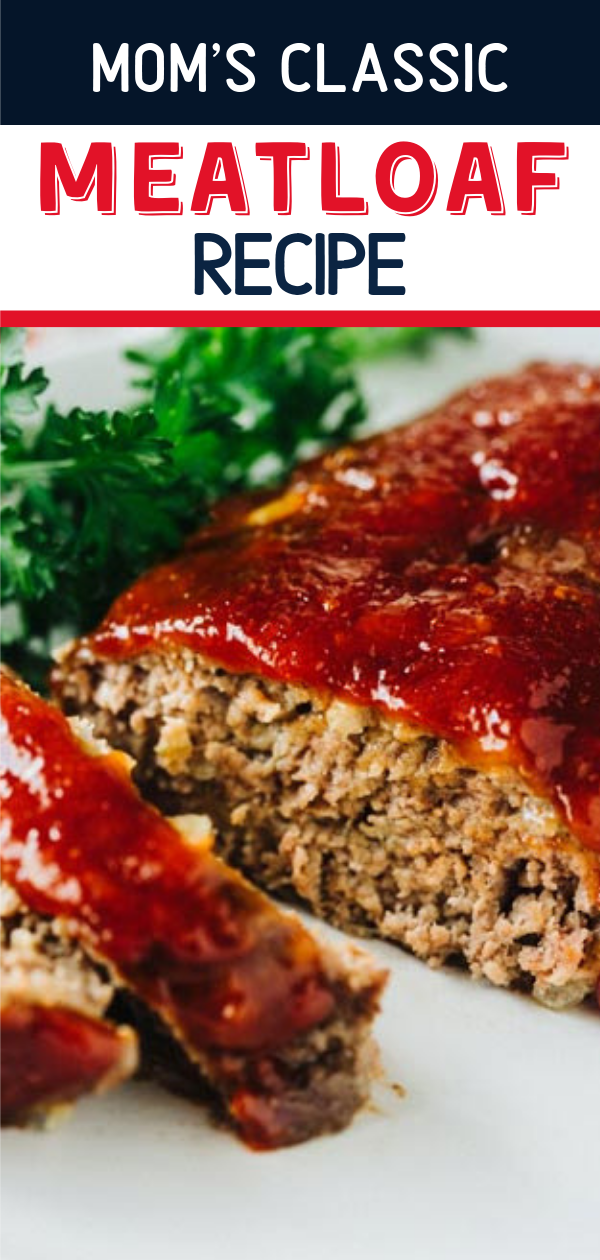 Mom's Classic Meatloaf Recipe