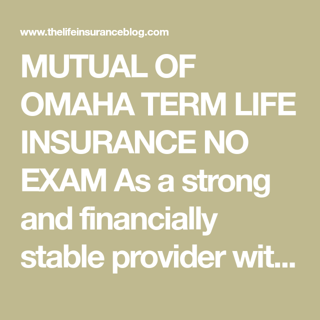 Mutual of Omaha No Exam Life Insurance Review | Permanent ...