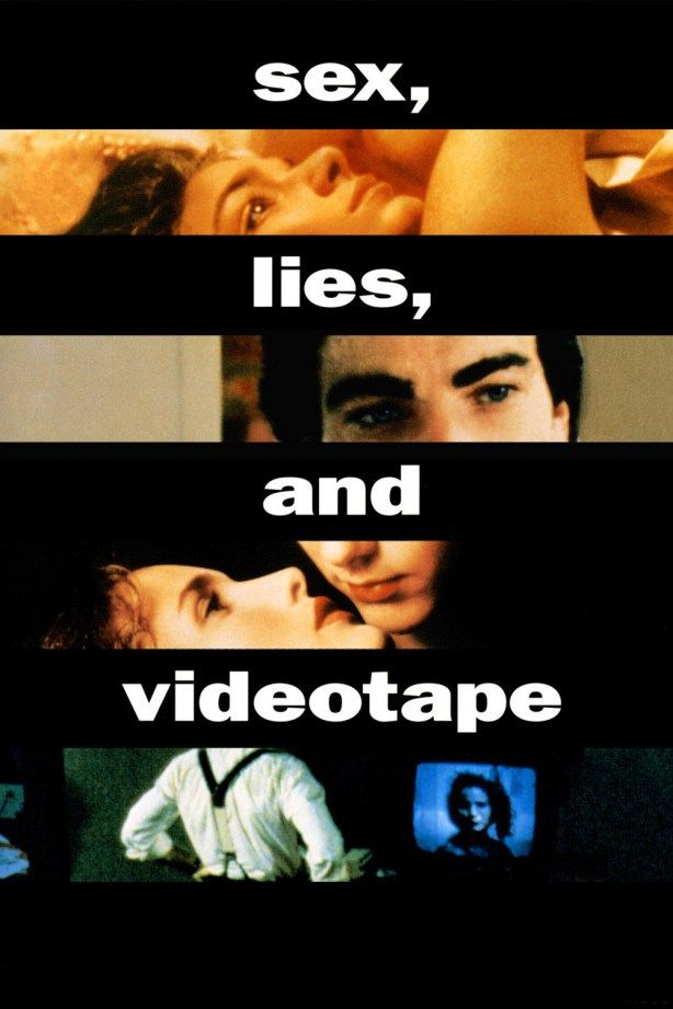 Sex, lies, and videotape. Not very sexy at all. What's videotape?
