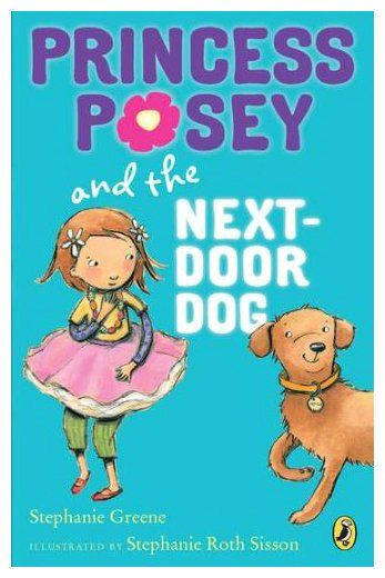 Princess Posey And The Next Door Dog By Stephanie Greene