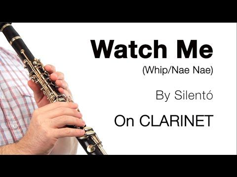 Clarinet How To Play Watch Me Whip Nae Nae Whip Nae Nae Clarinet Nae Nae
