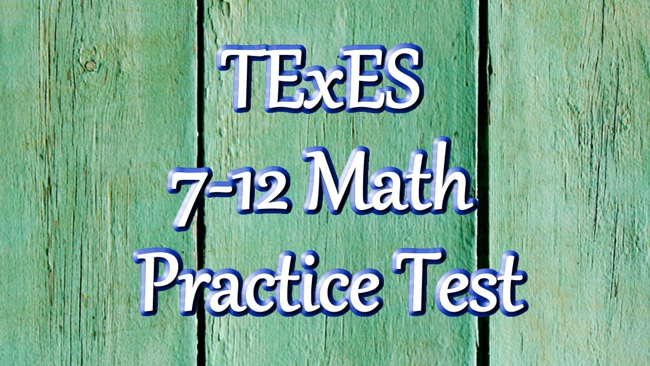 Free TExES 7-12 Math (235) Exam Practice Test | TExES Study Guides ...