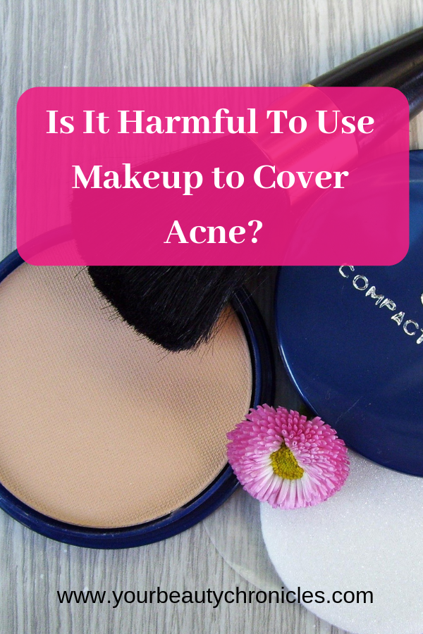 Is It Harmful to Use Makeup To Cover Acne Covering acne