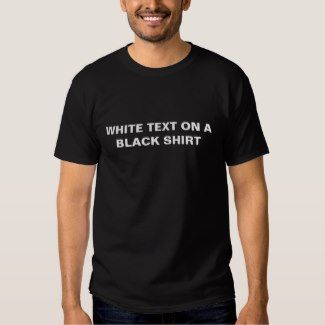 White Text On A Black Shirt – Funny Dry Humor Quote Men's Tee ...