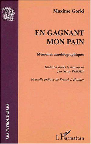 En gagnant mon pain - Maxime Gorki