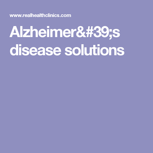 Alzheimer's disease solutions