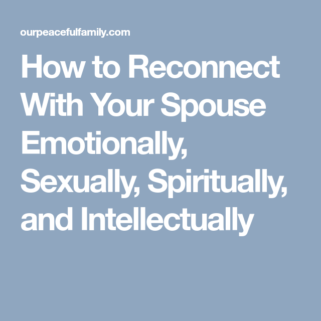 How To Reconnect With Your Spouse Sexually