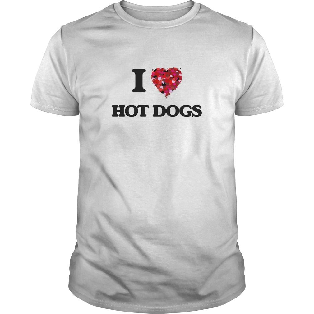 I Love Hot Dogs food design - Get this Hot Dogs tshirt for you or someone you love. Please like this product and share this shirt with a friend. Thank you for visiting this page. (Dog Tshirts)