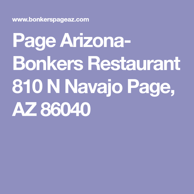 Page Arizona Bonkers Restaurant 810 N Navajo Page Az 86040 Utah
