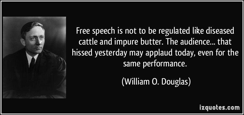 Wm Douglas Free Speech Freedom Of Speech Quotes Quotes