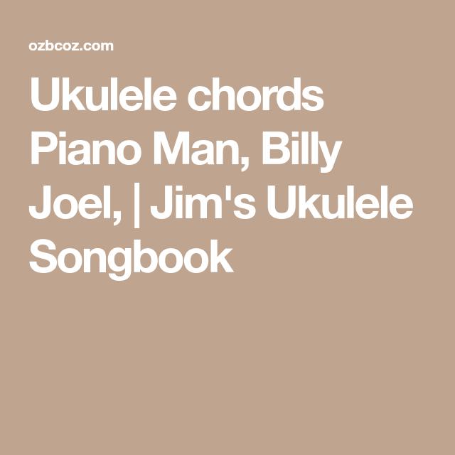 Ukulele Chords Piano Man Billy Joel Jims Ukulele Songbook