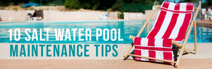 10 saltwater pool maintenance tips from the pool guy 39 s - Saltwater swimming pool maintenance ...