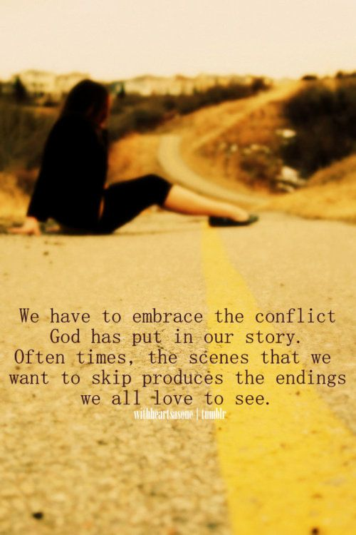 Embrace the conflict. This is so good.#Repin By:Pinterest++ for iPad#