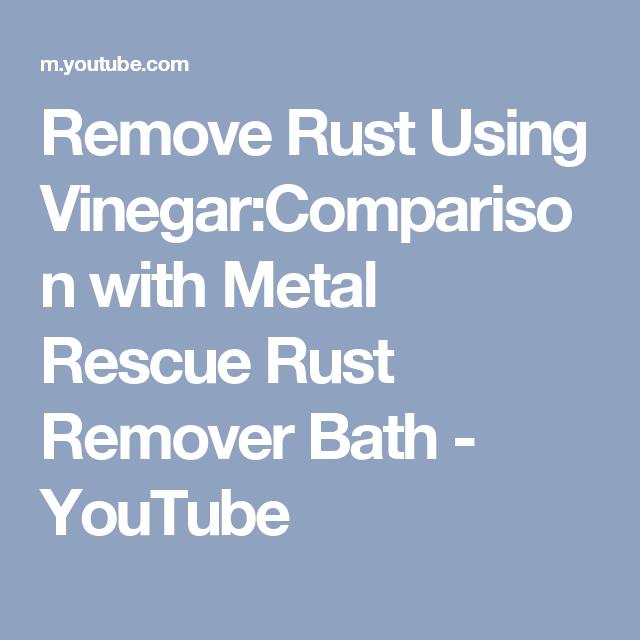 Remove Rust Using Vinegar:Comparison with Metal Rescue Rust