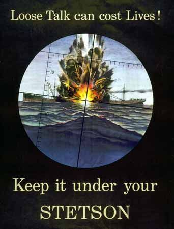 US WW II   Loose Talk can cost Lives! Keep it under your Stetson poster  JUL16