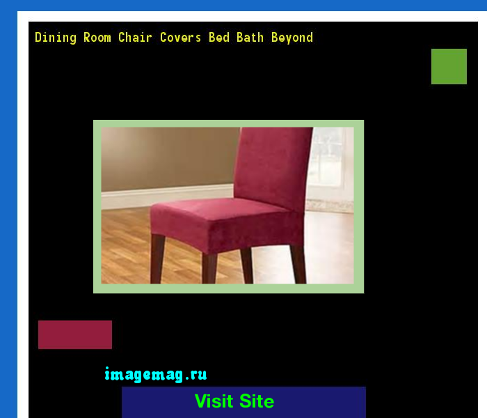 Dining Room Chair Covers Bed Bath Beyond 172407
