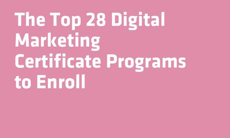 The Top 28 Digital #Marketing Certificate Programs to Enroll ...
