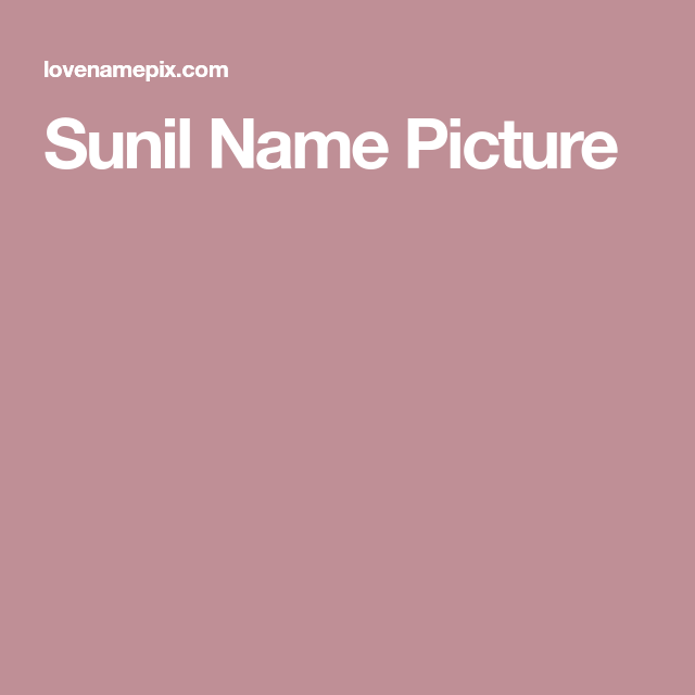 Sunil Name Picture Name Pictures Names Name Generator