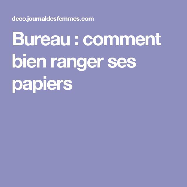 Bureau Comment Bien Ranger Ses Papiers Rangements Pinterest
