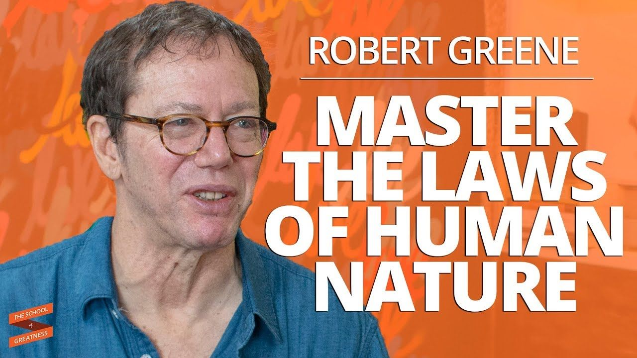Master the laws of human nature with robert greene and