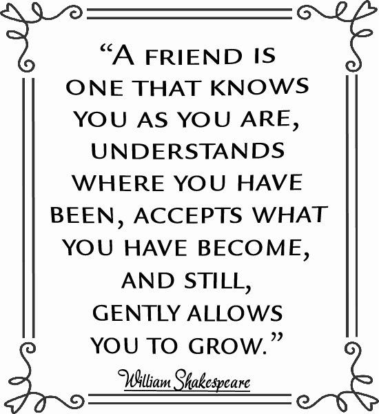 Friendship Quotes ~William Shakespeare