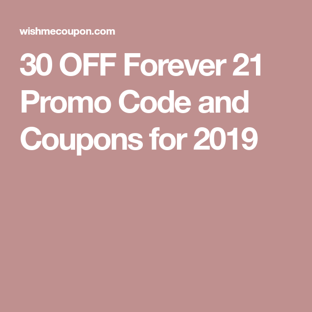 30 Off Forever 21 Promo Code And Coupons For 2019 Forever 21 Promo Codes Coding