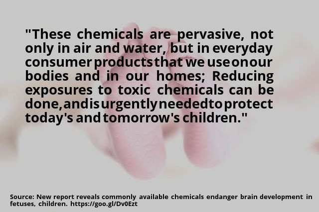 nice #quote New report reveals commonly available chemicals endanger brain development in fetuses, children